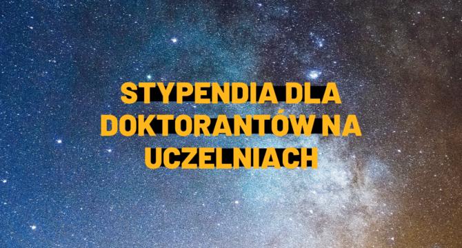 Zdjęcie gwiazd na niebie z napisem Stypendia dla doktorantów na uczelniach