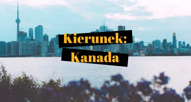 """na zdjęciu widzimy panoramę Toronto. Na pierwszym planie żółty napis na czarnym tle """"Kierunek: Kanada"""""""