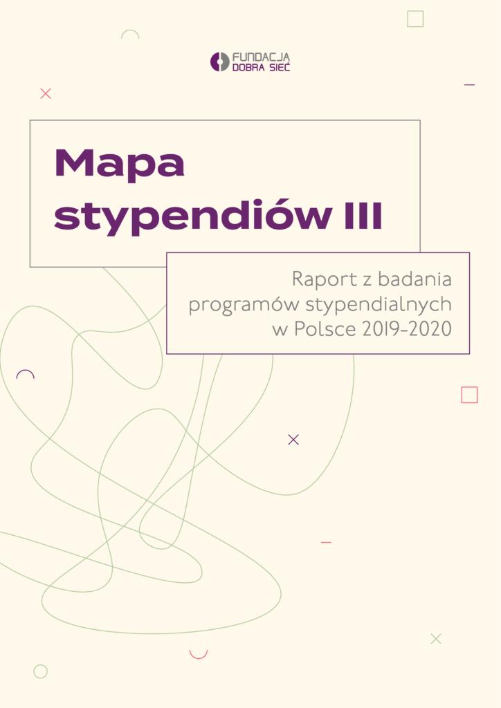 """Okładka raportu. Na abstrakcyjnym tle znajduje się napis """"Mapastypendiów III. Raport z badania programów stypendialnych w Polsce 2019-2020"""""""
