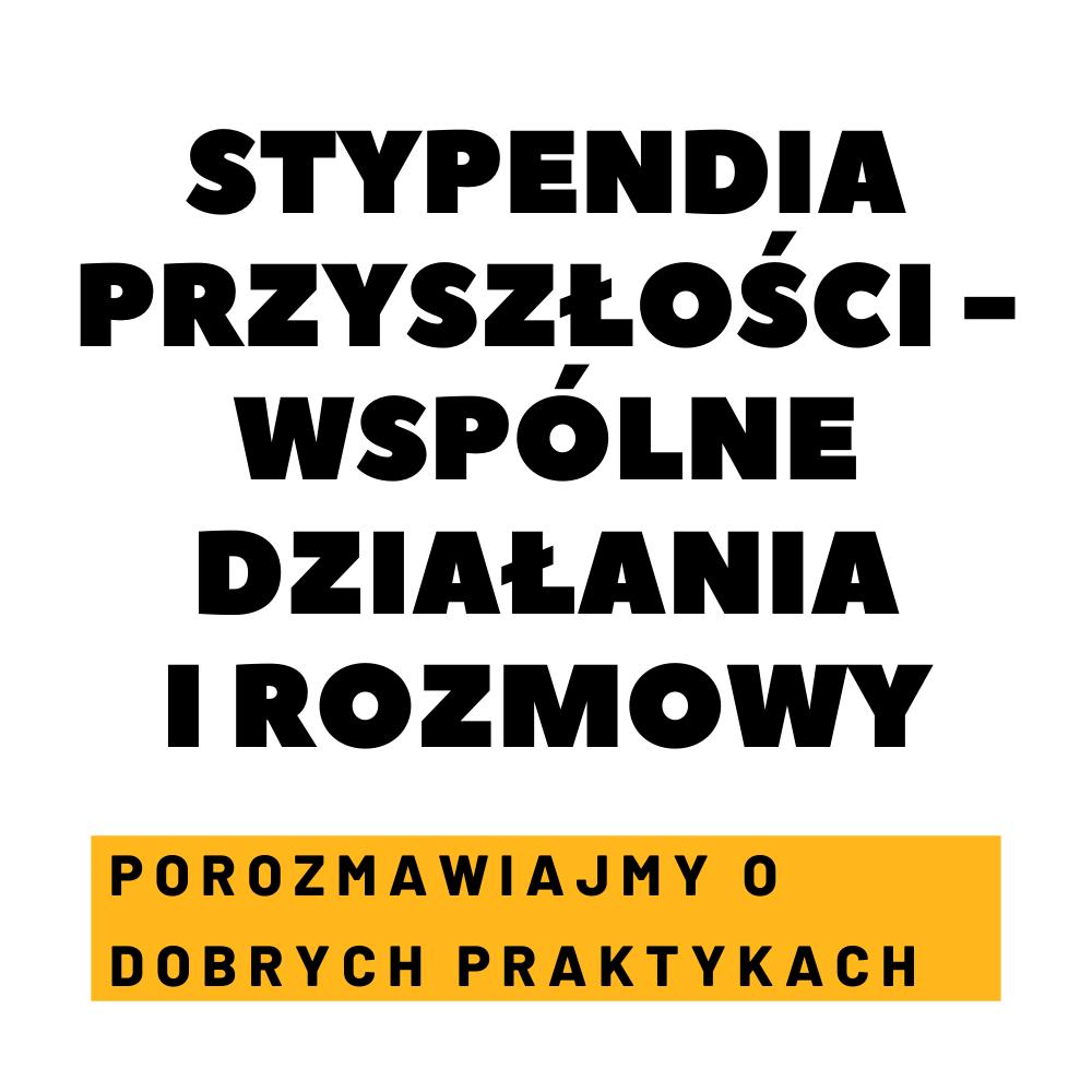 Banner reklamujący wydarzenie Stypendia przyszłości - wspólne działania i rozmowy