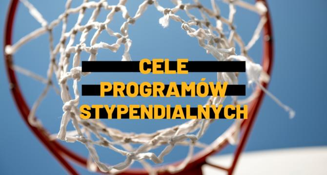 """Zdjęcie kosza do koszykówki z napisem """"Cele programów stypendialnych"""""""